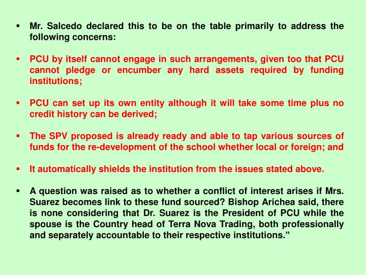 Mr. Salcedo declared this to be on the table primarily to address the following concerns: