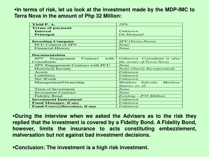In terms of risk, let us look at the investment made by the MDP-IMC to Terra Nova in the amount of Php 32 Million: