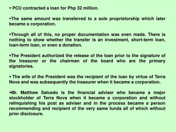 PCU contracted a loan for Php 32 million.