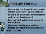 problem for pcu