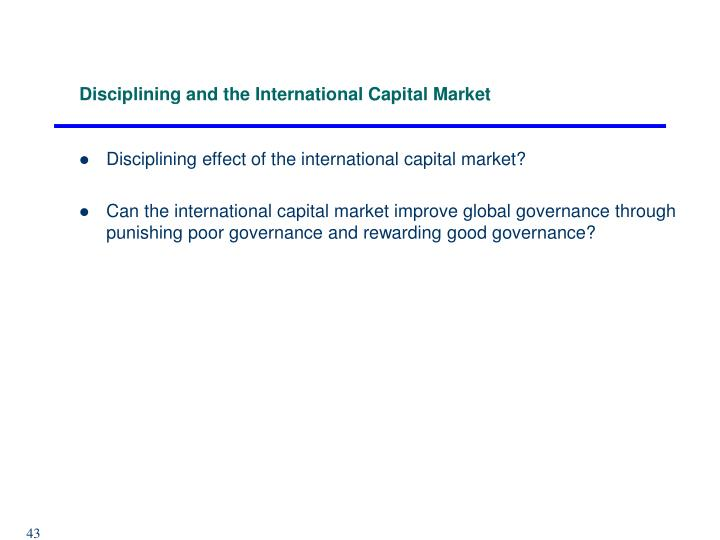 Disciplining and the International Capital Market