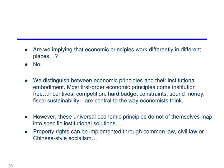Are we implying that economic principles work differently in different places…?