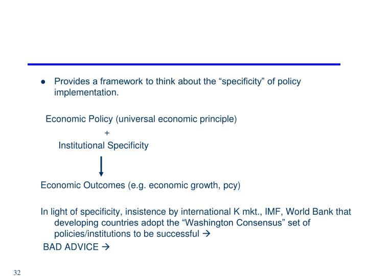 "Provides a framework to think about the ""specificity"" of policy implementation."