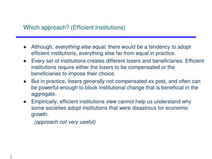 Which approach efficient institutions