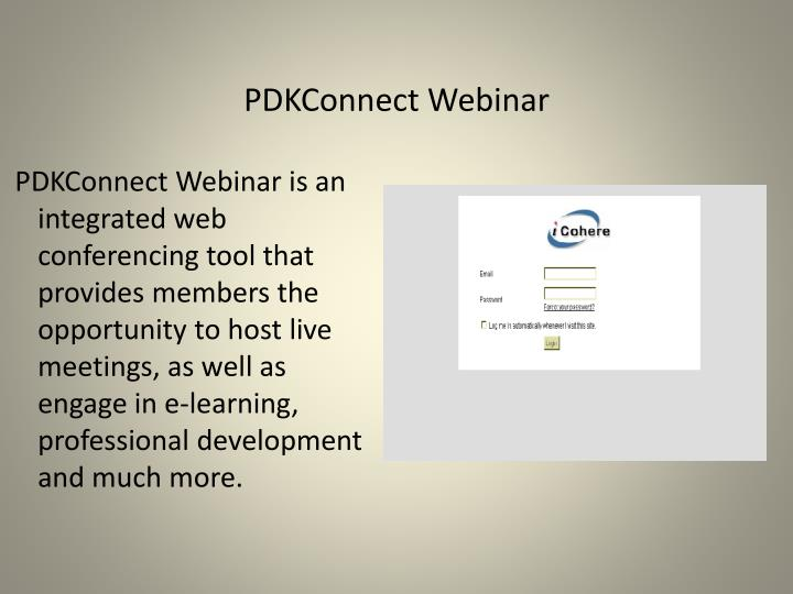 PDKConnect Webinar is an integrated web conferencing tool that provides members the opportunity to host live meetings, as well as engage in e-learning, professional development and much more.