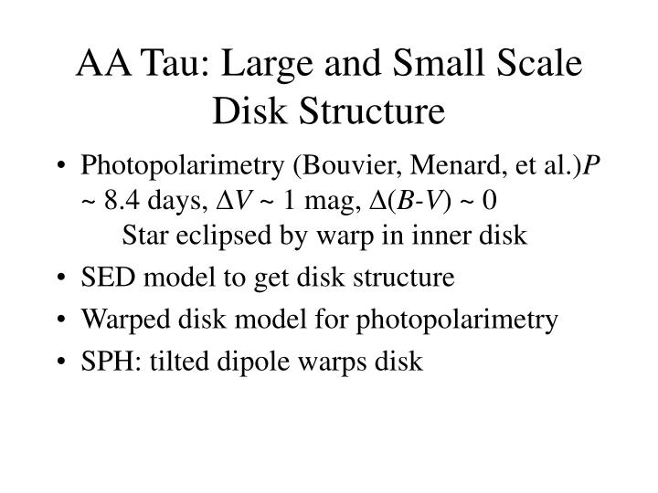 AA Tau: Large and Small Scale Disk Structure