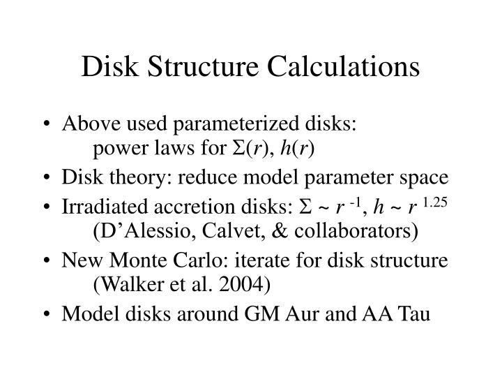 Disk Structure Calculations