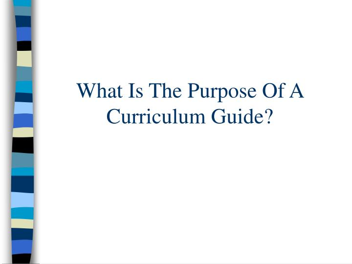 What Is The Purpose Of A Curriculum Guide?
