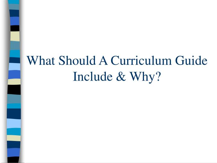 What Should A Curriculum Guide Include & Why?