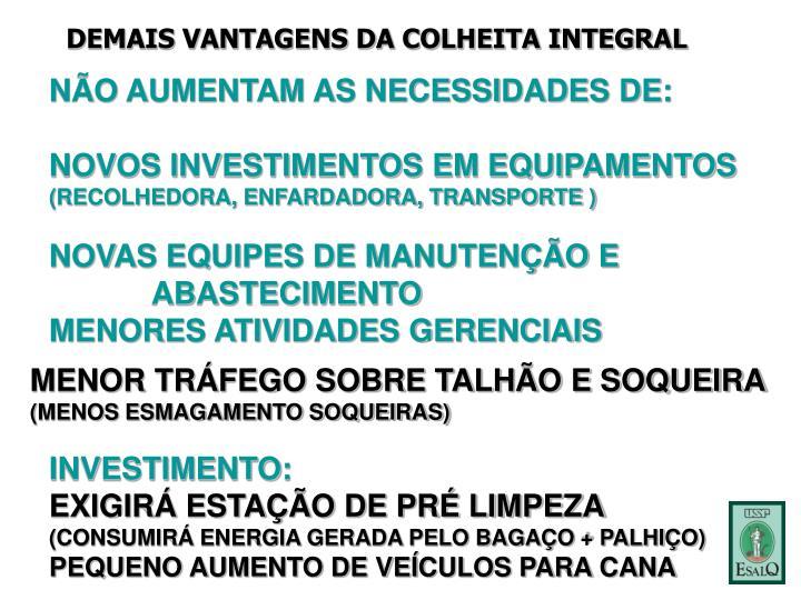 DEMAIS VANTAGENS DA COLHEITA INTEGRAL