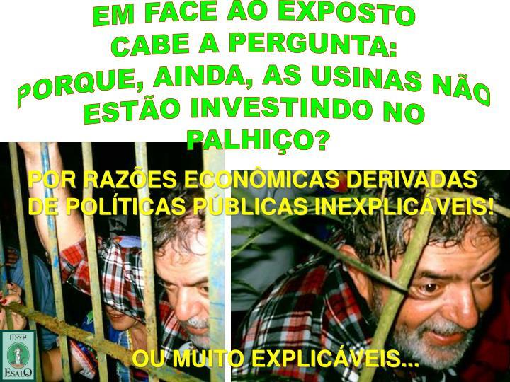 EM FACE AO EXPOSTO