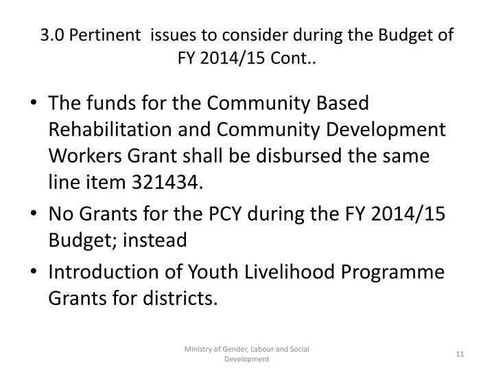 3.0 Pertinent  issues to consider during the Budget of FY 2014/15 Cont..