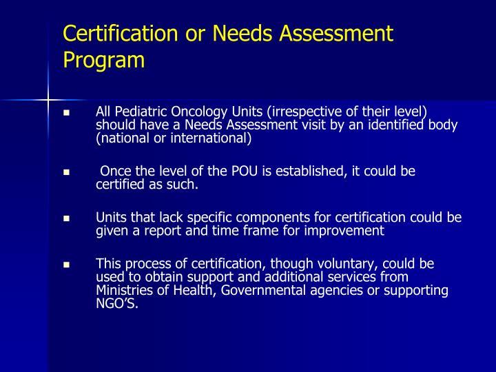 Certification or Needs Assessment Program