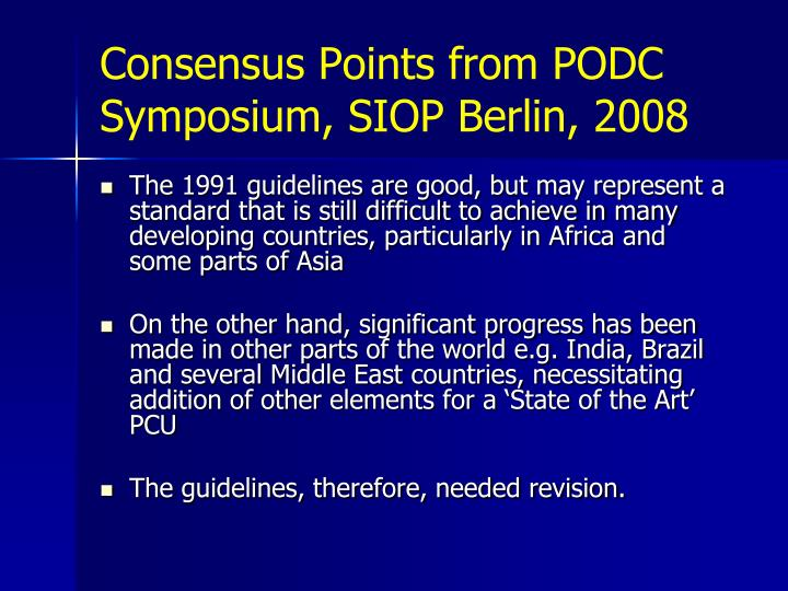 Consensus Points from PODC Symposium, SIOP Berlin, 2008