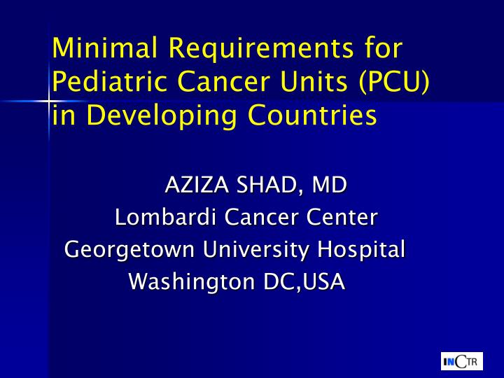 Minimal Requirements for Pediatric Cancer Units (PCU) in Developing Countries