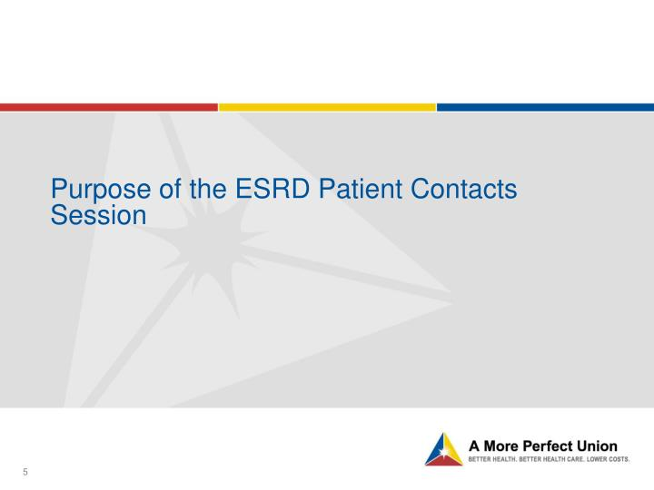 Purpose of the ESRD