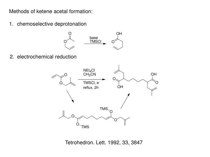 Methods of ketene acetal formation: