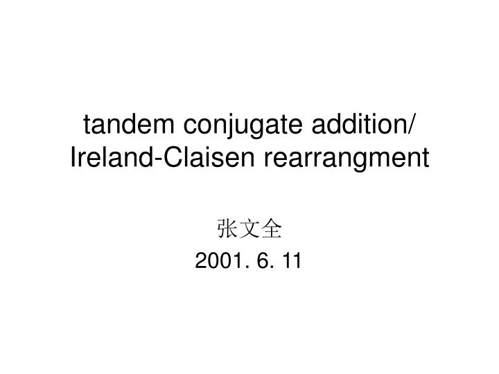 tandem conjugate addition/