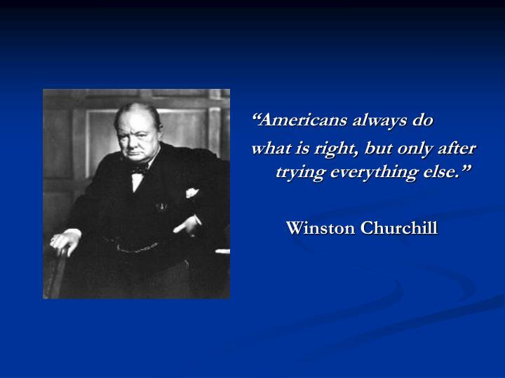 """Americans always do"