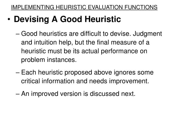 IMPLEMENTING HEURISTIC EVALUATION FUNCTIONS