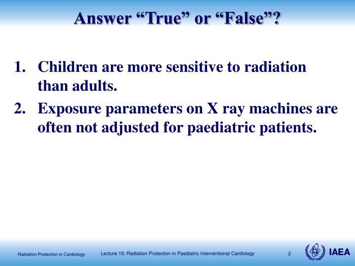 """Answer """"True"""" or """"False""""?"""