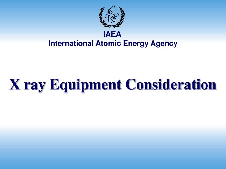 X ray Equipment Consideration