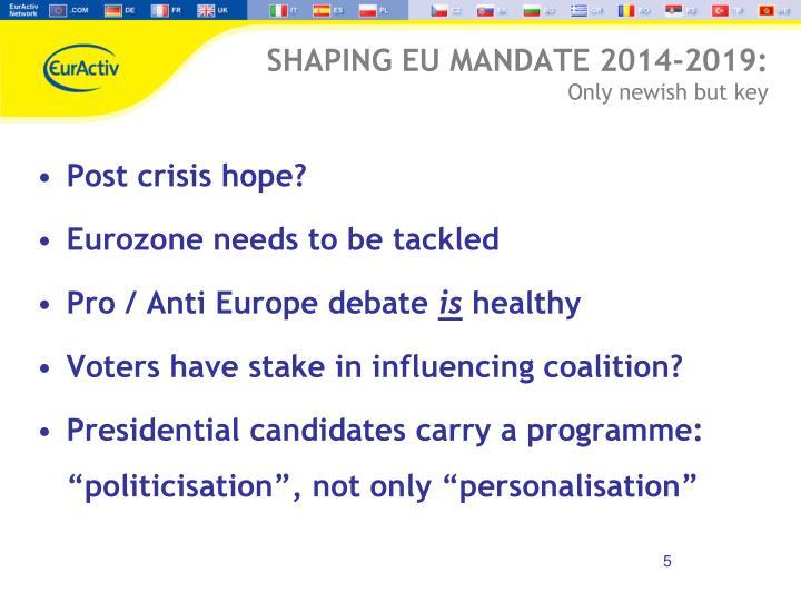 SHAPING EU MANDATE 2014-2019: