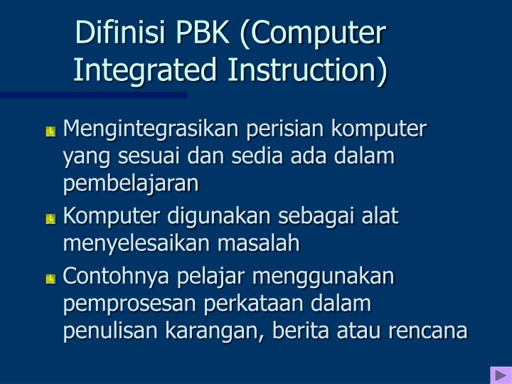 Difinisi PBK (Computer Integrated Instruction)