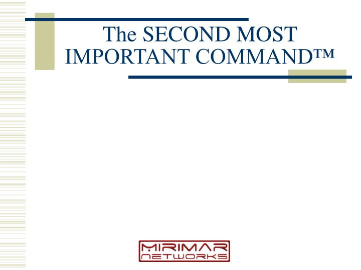 The SECOND MOST IMPORTANT COMMAND™