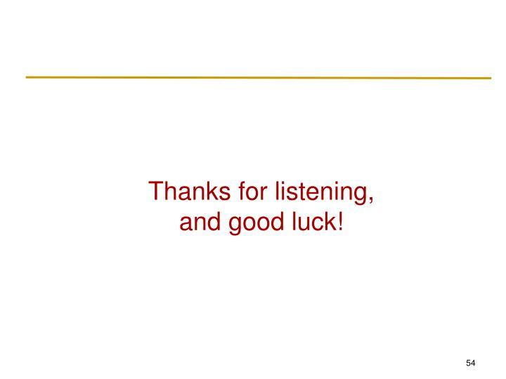 Thanks for listening,