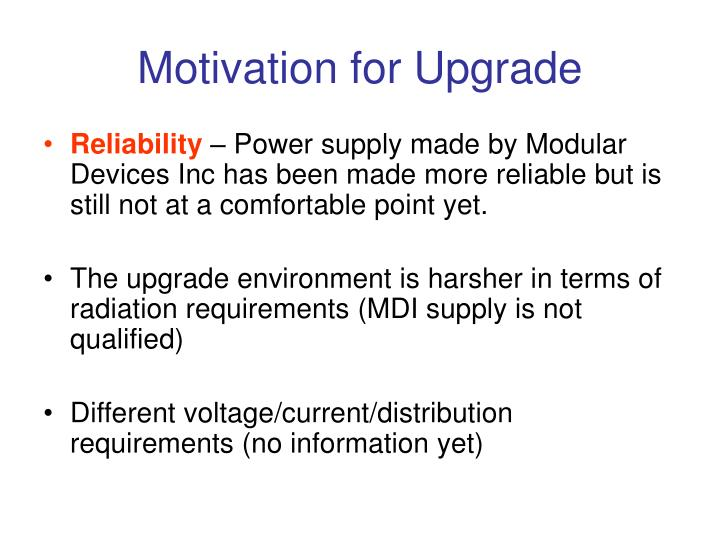 Motivation for Upgrade