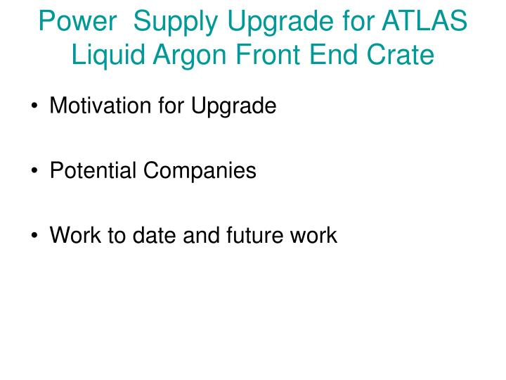 power supply upgrade for atlas liquid argon front end crate
