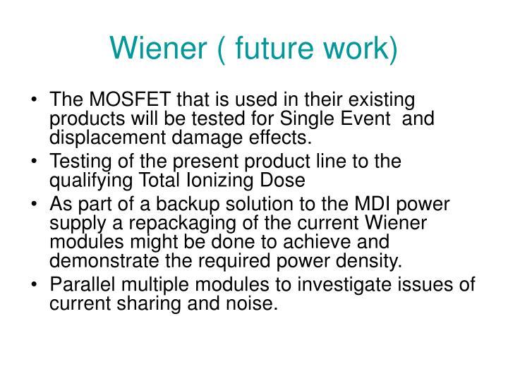 Wiener ( future work)