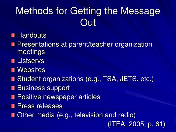 Methods for Getting the Message Out