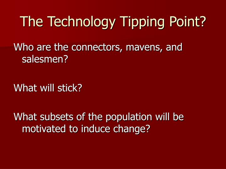 The Technology Tipping Point?