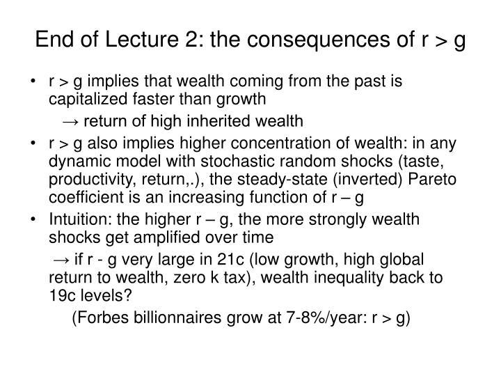 End of Lecture 2: the consequences of r > g