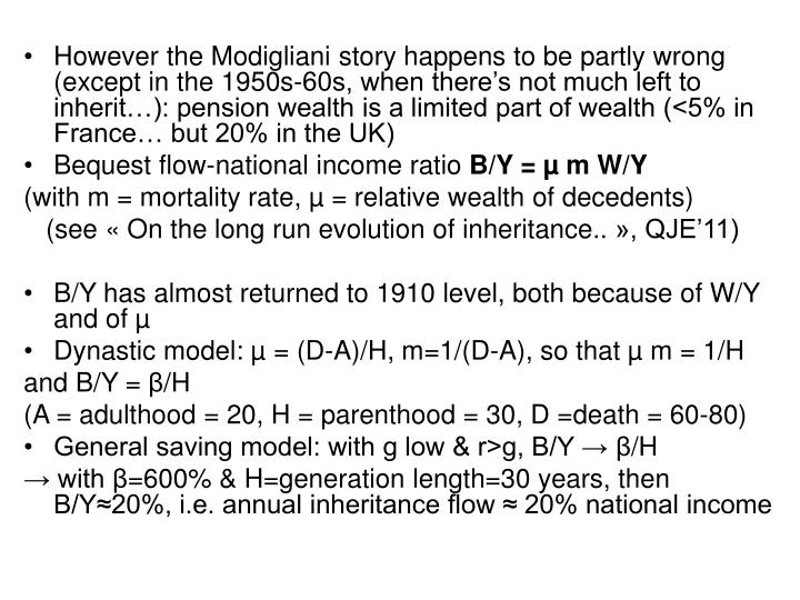 However the Modigliani story happens to be partly wrong (except in the 1950s-60s, when there's not much left to inherit…): pension wealth is a limited part of wealth (<5% in France… but 20% in the UK)