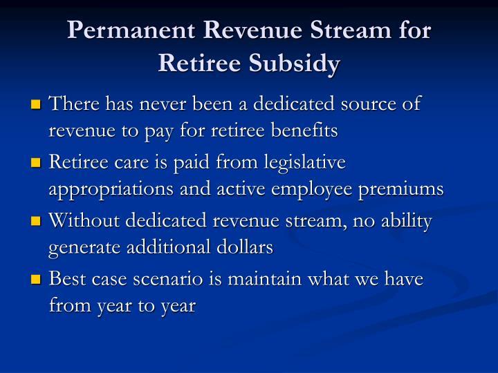 Permanent Revenue Stream for Retiree Subsidy
