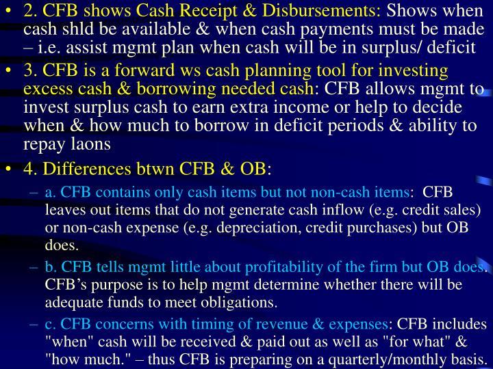 2. CFB shows Cash Receipt & Disbursements: