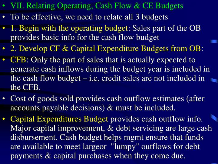 VII. Relating Operating, Cash Flow & CE Budgets