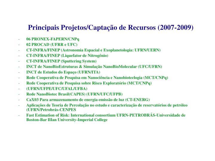 Principais Projetos/Captação de Recursos (2007-2009)