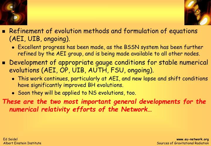 Refinement of evolution methods and formulation of equations (AEI, UIB, ongoing).
