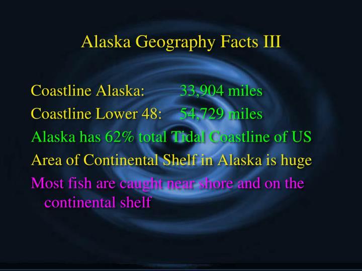 Alaska Geography Facts III