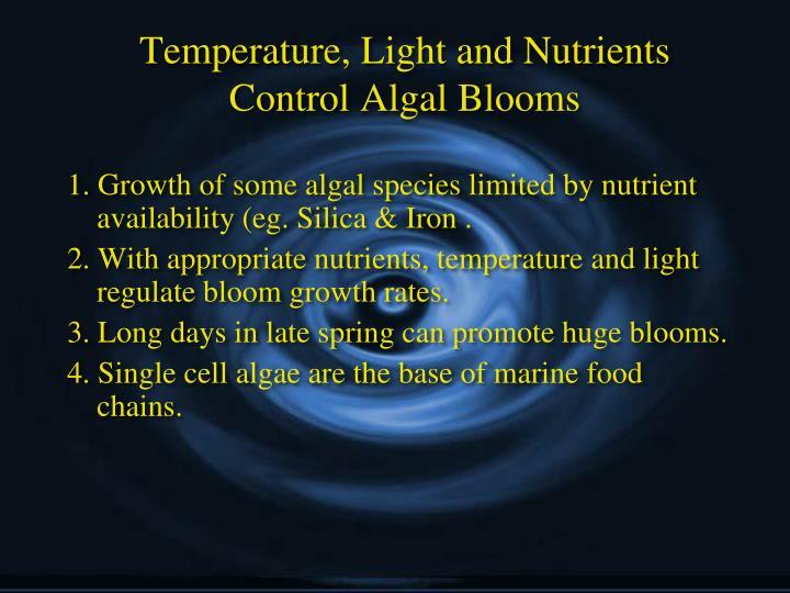 Temperature, Light and Nutrients Control Algal Blooms