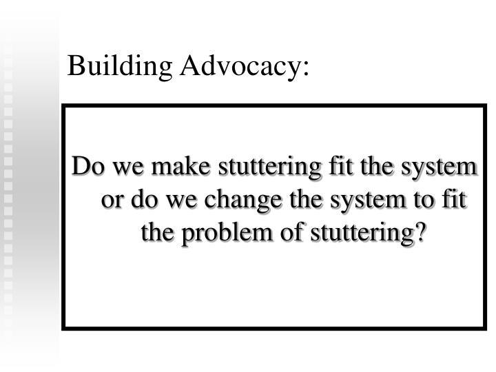 Building Advocacy: