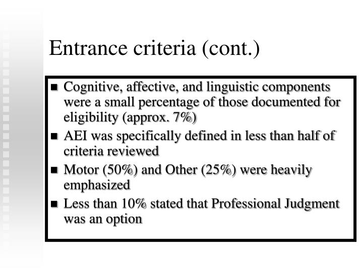 Entrance criteria (cont.)