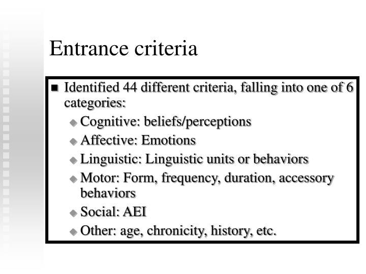 Entrance criteria