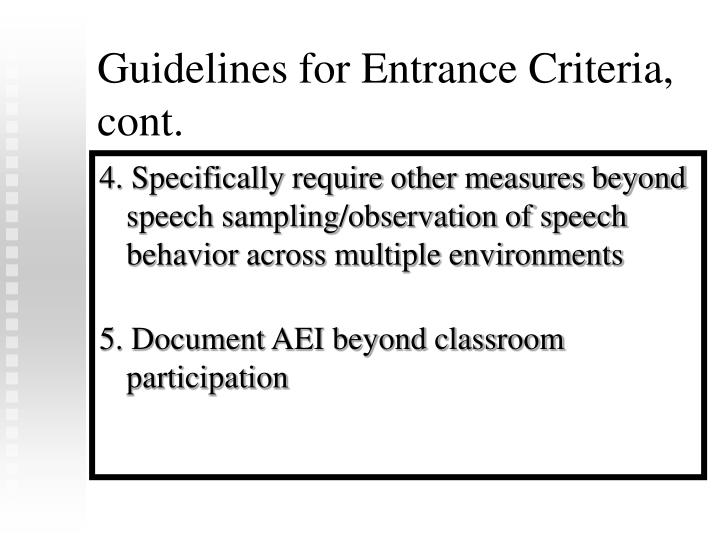 Guidelines for Entrance Criteria, cont.