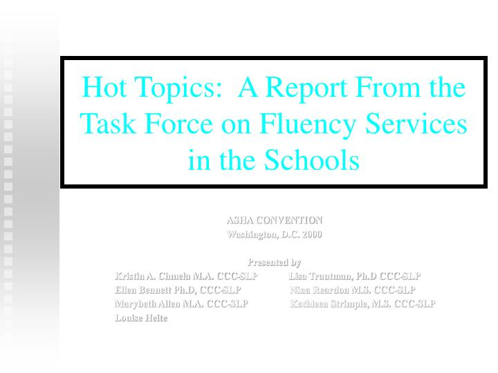 Hot Topics:  A Report From the Task Force on Fluency Services in the Schools