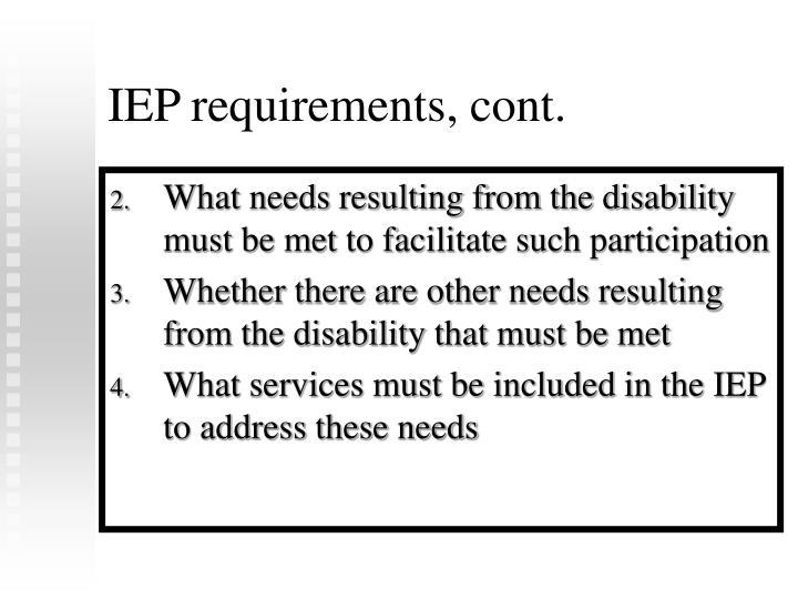 IEP requirements, cont.